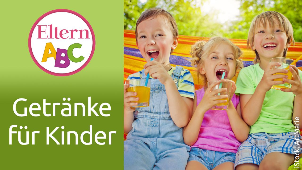 Welche Getränke sind gut für Kinder?
